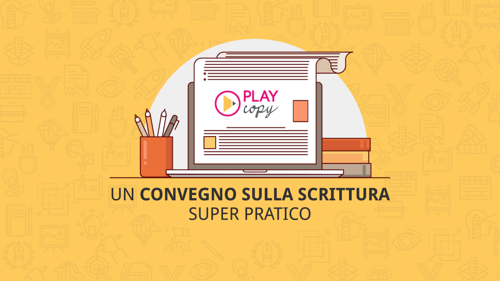 Play Copy. Ti presento il convegno/workshop sul copywriting